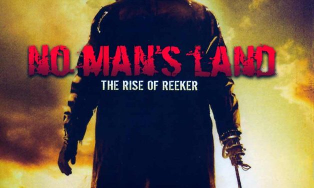 No Man's Land: The Rise of Reeker (3/6)
