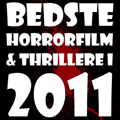 De bedste horrorfilm og thrillere i 2011