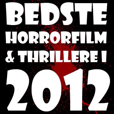 De bedste horrorfilm og thrillere i 2012
