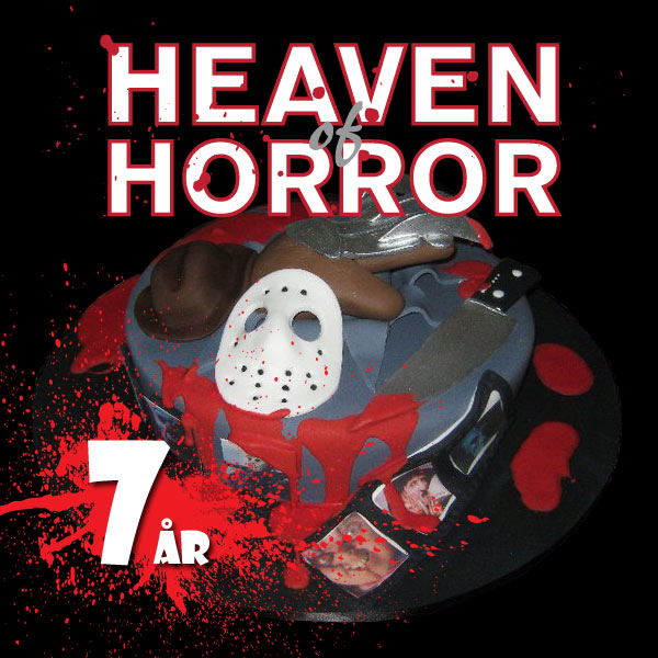 Heaven of Horror fylder 7 år! ?