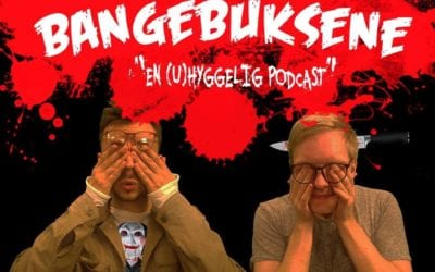 Bangebuksene podcast med Heaven of Horror