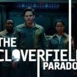 Cloverfield 3 / The Cloverfield Paradox er udkommet!