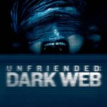 Unfriended: Dark Web (4/6)
